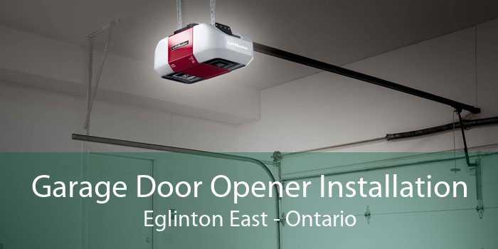 Garage Door Opener Installation Eglinton East - Ontario