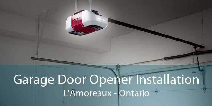 Garage Door Opener Installation L'Amoreaux - Ontario