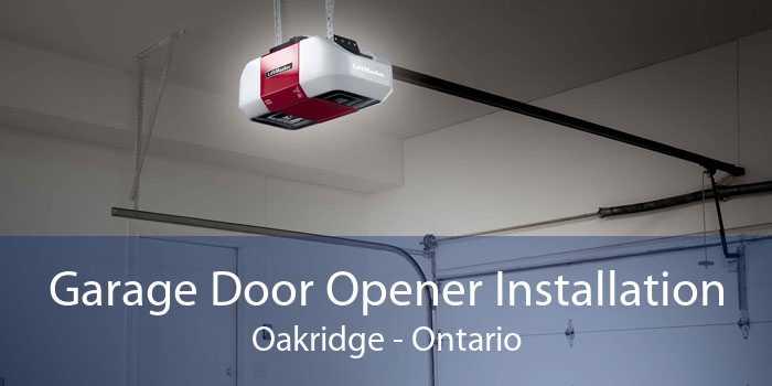 Garage Door Opener Installation Oakridge - Ontario