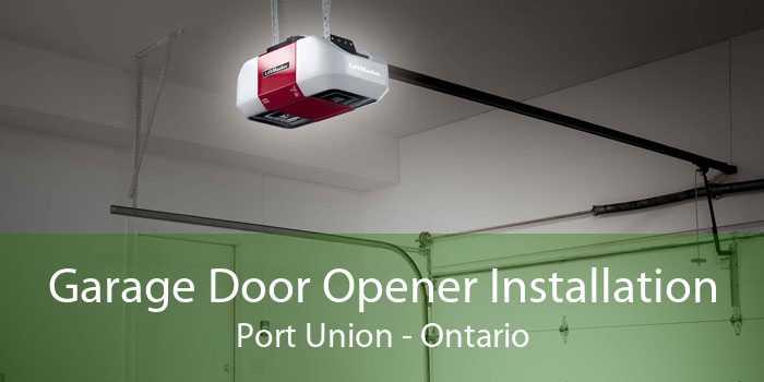 Garage Door Opener Installation Port Union - Ontario