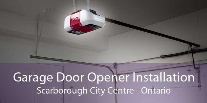 Garage Door Opener Installation Scarborough City Centre - Ontario