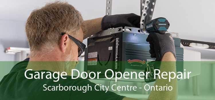 Garage Door Opener Repair Scarborough City Centre - Ontario