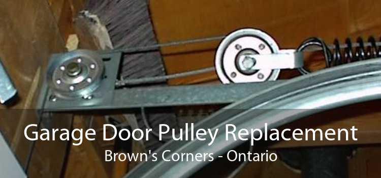 Garage Door Pulley Replacement Brown's Corners - Ontario