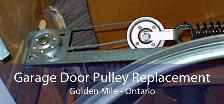 Garage Door Pulley Replacement Golden Mile - Ontario