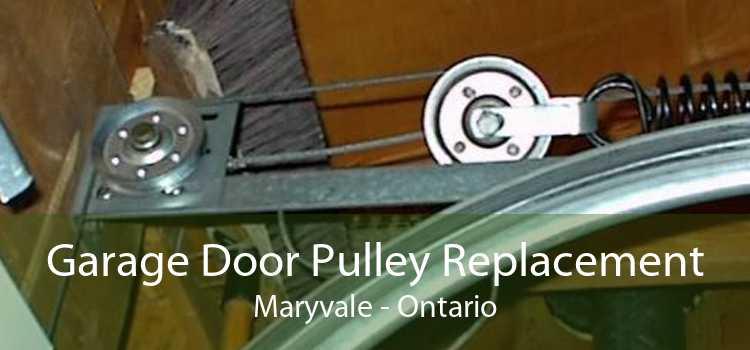 Garage Door Pulley Replacement Maryvale - Ontario