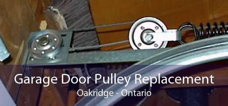 Garage Door Pulley Replacement Oakridge - Ontario