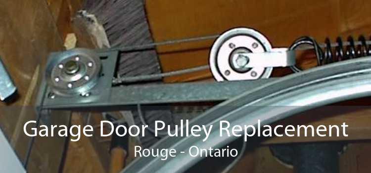 Garage Door Pulley Replacement Rouge - Ontario