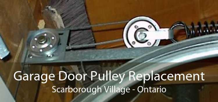 Garage Door Pulley Replacement Scarborough Village - Ontario