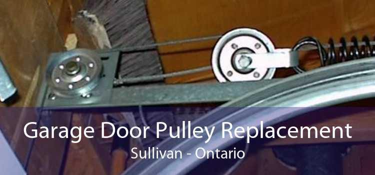 Garage Door Pulley Replacement Sullivan - Ontario