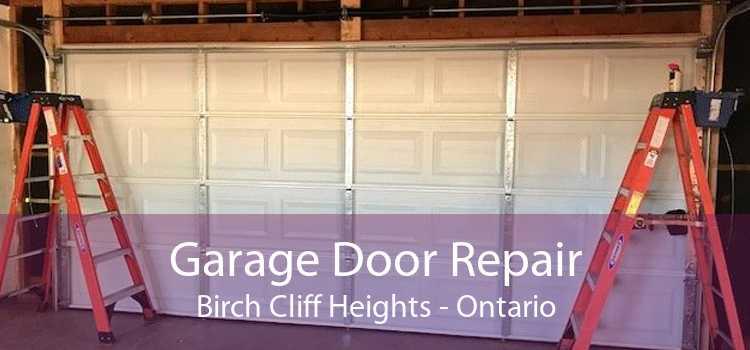 Garage Door Repair Birch Cliff Heights - Ontario