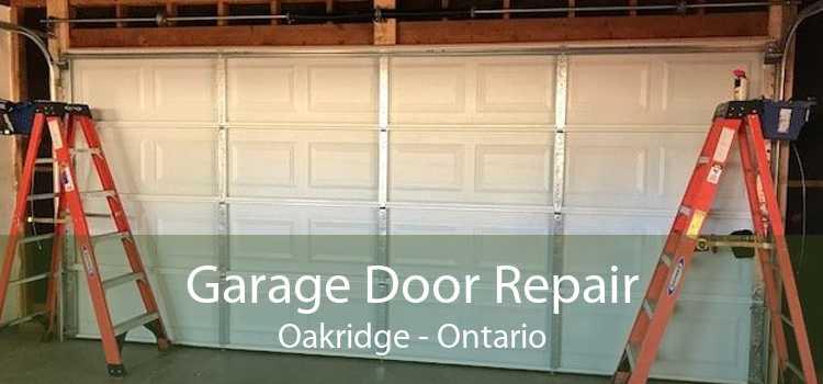 Garage Door Repair Oakridge - Ontario