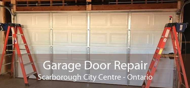 Garage Door Repair Scarborough City Centre - Ontario