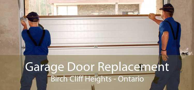 Garage Door Replacement Birch Cliff Heights - Ontario