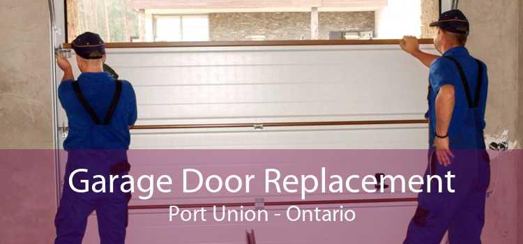 Garage Door Replacement Port Union - Ontario