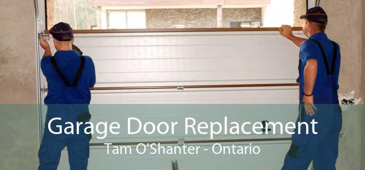 Garage Door Replacement Tam O'Shanter - Ontario