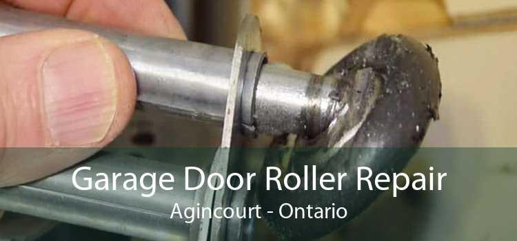 Garage Door Roller Repair Agincourt - Ontario