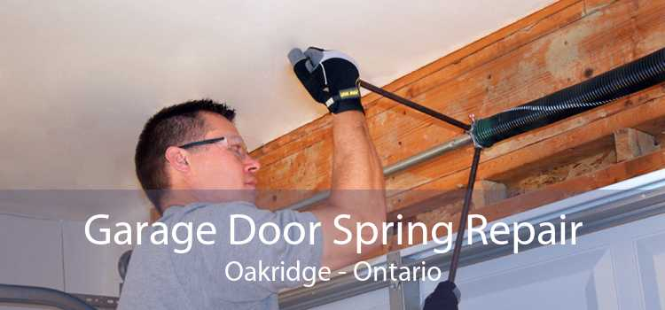 Garage Door Spring Repair Oakridge - Ontario