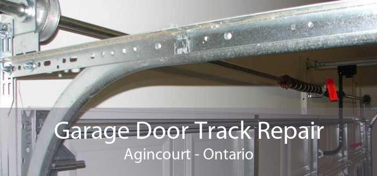 Garage Door Track Repair Agincourt - Ontario