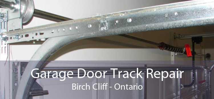 Garage Door Track Repair Birch Cliff - Ontario