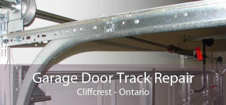 Garage Door Track Repair Cliffcrest - Ontario