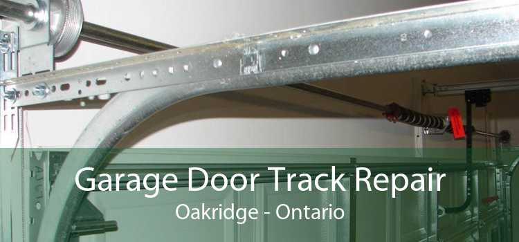 Garage Door Track Repair Oakridge - Ontario