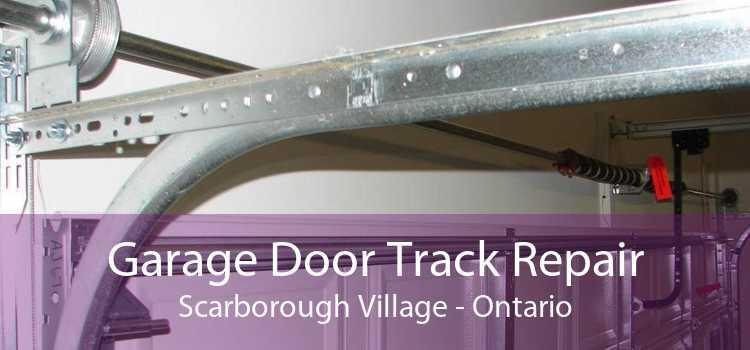 Garage Door Track Repair Scarborough Village - Ontario