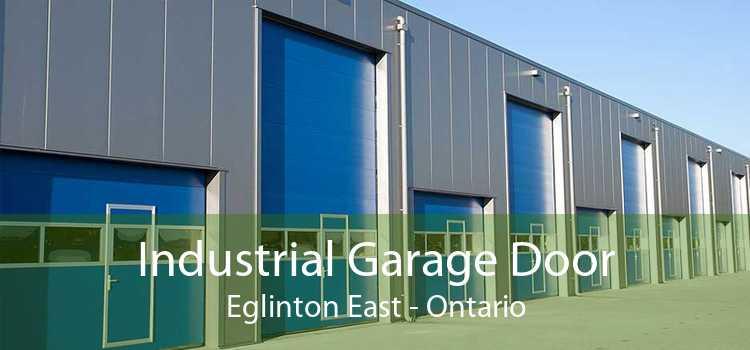 Industrial Garage Door Eglinton East - Ontario