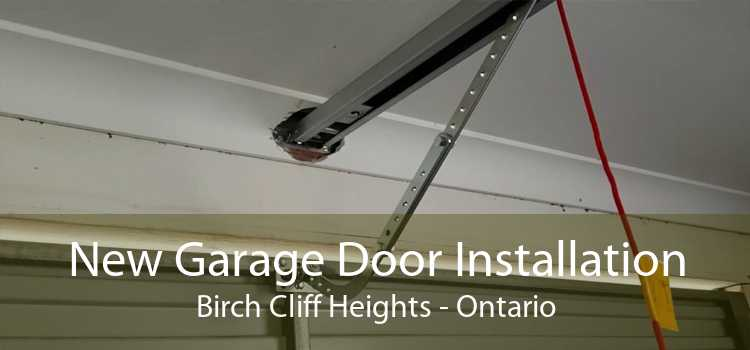New Garage Door Installation Birch Cliff Heights - Ontario
