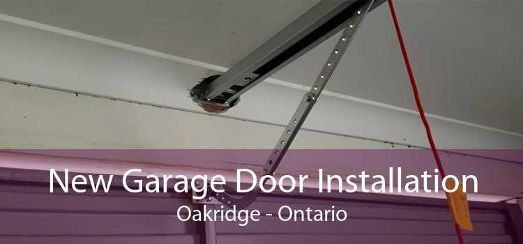New Garage Door Installation Oakridge - Ontario