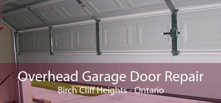 Overhead Garage Door Repair Birch Cliff Heights - Ontario