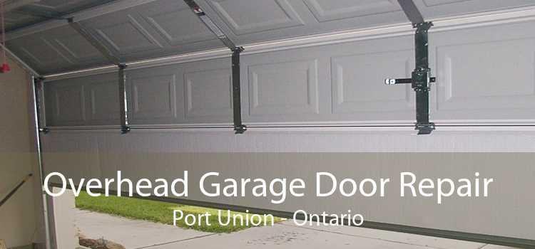 Overhead Garage Door Repair Port Union - Ontario