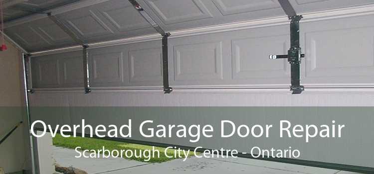 Overhead Garage Door Repair Scarborough City Centre - Ontario
