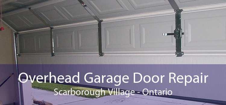 Overhead Garage Door Repair Scarborough Village - Ontario