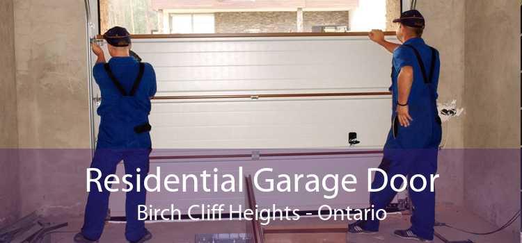Residential Garage Door Birch Cliff Heights - Ontario