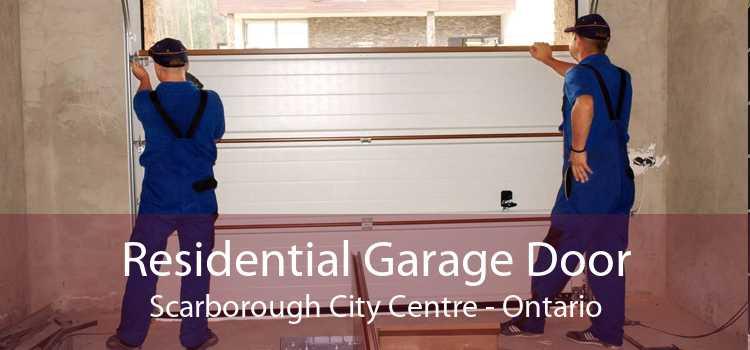 Residential Garage Door Scarborough City Centre - Ontario