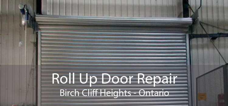 Roll Up Door Repair Birch Cliff Heights - Ontario