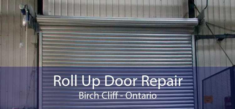Roll Up Door Repair Birch Cliff - Ontario