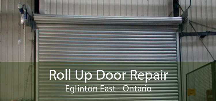 Roll Up Door Repair Eglinton East - Ontario