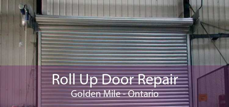 Roll Up Door Repair Golden Mile - Ontario