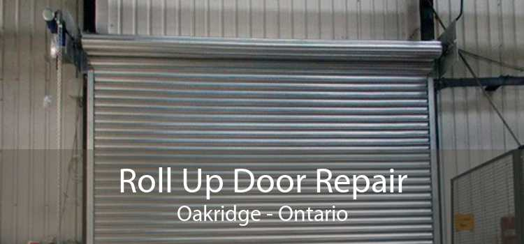 Roll Up Door Repair Oakridge - Ontario
