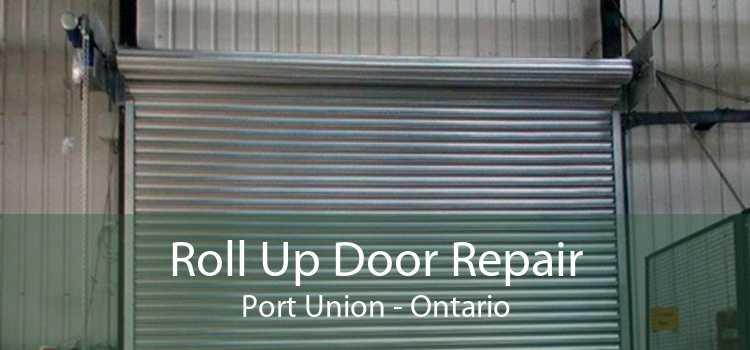 Roll Up Door Repair Port Union - Ontario