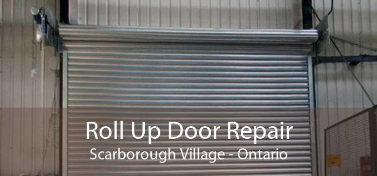Roll Up Door Repair Scarborough Village - Ontario