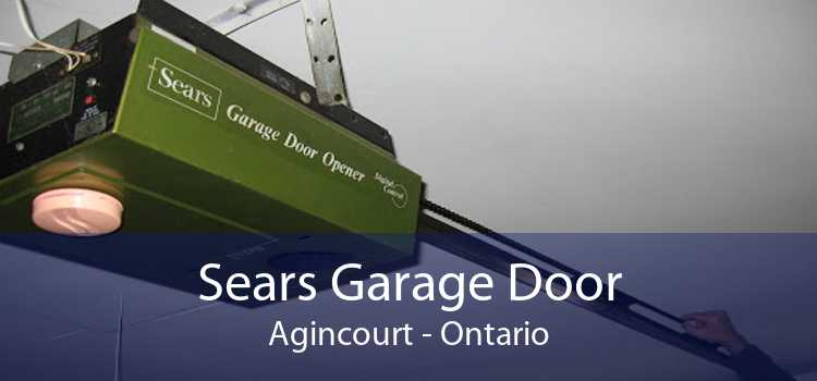 Sears Garage Door Agincourt - Ontario