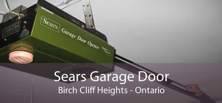 Sears Garage Door Birch Cliff Heights - Ontario