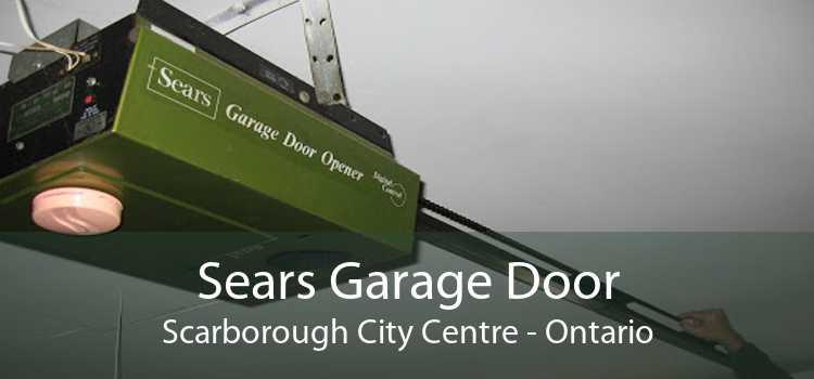 Sears Garage Door Scarborough City Centre - Ontario