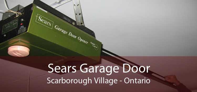 Sears Garage Door Scarborough Village - Ontario